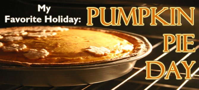 My favorite holiday, Thanksgiving, or Pumpkin Pie